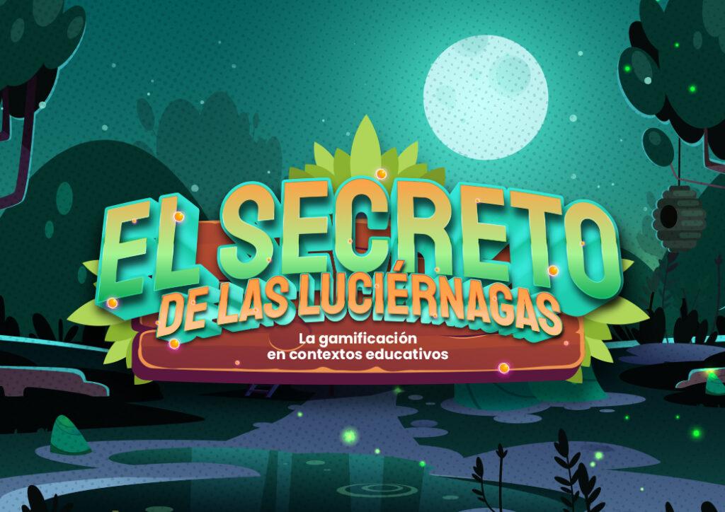 El secreto de las luciérnagas: la gamificación en contextos educativos